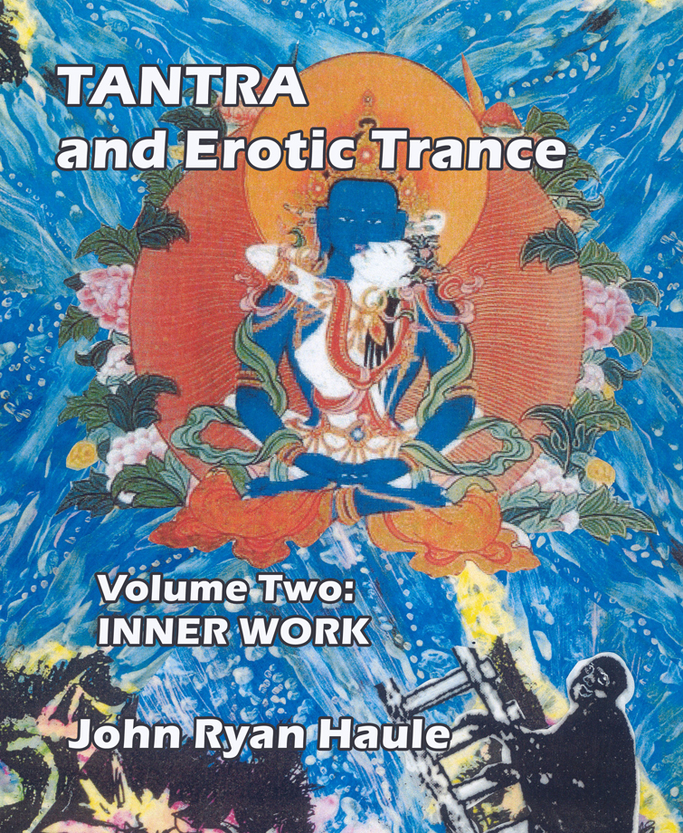 Tantra & Erotic Trance: Volume Two - Inner Work