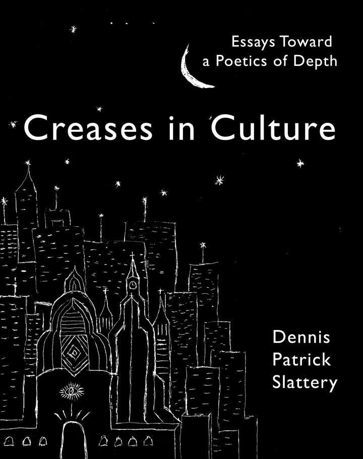 Creases in Culture: Essays Toward a Poetics of Depth